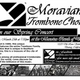 The Moravian Trombone Choir's Chamber Ensemble will be presenting the group's annual Spring Concert on Monday March 25th at 7:30PM.  This concert will feature everything from the works of J. S. Bach to Gospel music.  This concert will be the perfect way to start the week! Founded in 1965 by Jeff Reynolds, the Moravian Trombone...