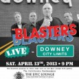 The Blasters are playing live in an intimate show in their hometown, a special concert brought to you by Catch 22 Promotions, Epic Lounge, and Downey Arts Coalition. Saturday April 13, 9PM, 8239 2nd Street, Downey, CA. Tickets are nearly sold out, but are available for purchase at catch22pro.brownpapertickets.com. Look for more music events from...