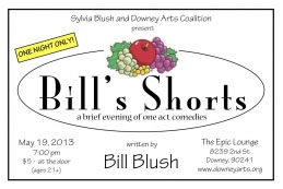 Sylvia Blush and Downey Arts Coalition present Bill&#039;s Shorts @ Epic Lounge | Downey | California | United States