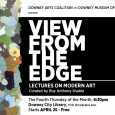 Thursday April 25 is the first of several free lectures on modern art put on by the Downey Arts Coalition, Downey Museum of Art and curated by Roy Anthony Shabla. The Fourth Thursday of the Month 6:30pm Downey City Library, 11121 Brookshire Avenue Free APRIL 25 Golden State As Muse: The Long History of Modernism in...