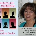 At this month's POETRY MATTERS,  the monthly poetry reading at STAY GALLERY, Lorine Parks will debut her new full-length collection of poetry, Persons of Interest.  Parks is a prolific writer who finds subject material in daily events and news stories. Although she studied classical literature, her first published book, Catalina Eddy, was fanciful personification of the […]