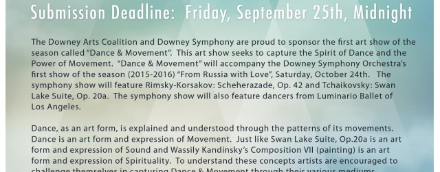 """Downey Arts Coalition is gearing up for our Fall show, """"Dance & Movement"""" which opens October 4th at the Downey Civic Theatre. This show coincides with the Downey Symphony Orchestra's October 24th concert, """"From Russia With Love,"""" featuring the Swan Lake Suite by Tchaikovsky. Submissions are requested by September 25, email previews to curator Liz […]"""