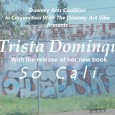 "This edition of POETRY MATTERS – Thursday December 17th at STAY GALLERY- will feature Downey's own Trista Dominqu and the launch of her new book ""So Cali."" Trista Dominqu was born and raised in Southern California. Her work is influenced by her mixed ancestry and working class roots. She learned to weave stories into poetry […]"