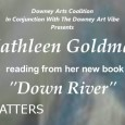"This edition of POETRY MATTERS – Thursday January 21st at STAY GALLERY- will feature Kathleen Goldman and her new book ""Down River"" Goldman grew up in Wisconsin near the banks of the Mississippi River. She now lives in Manhattan Beach, California, with her husband and children. A journalist by training, she discovered a new […]"